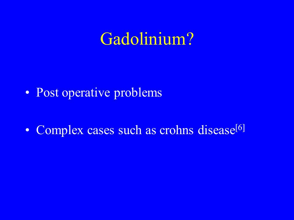 Gadolinium Post operative problems