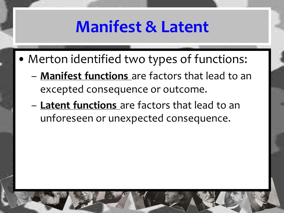 Manifest & Latent Merton identified two types of functions: