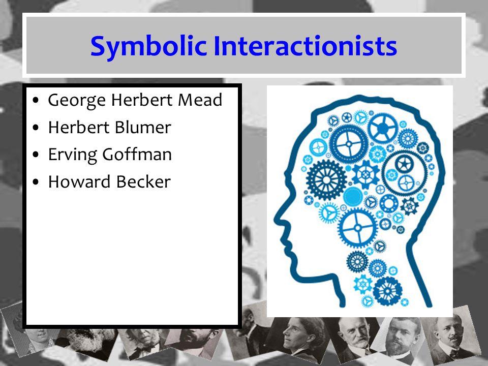 Symbolic Interactionists