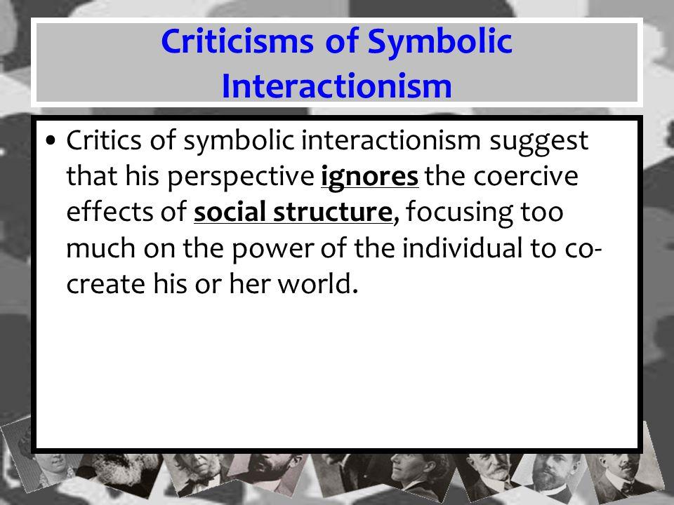 Criticisms of Symbolic Interactionism