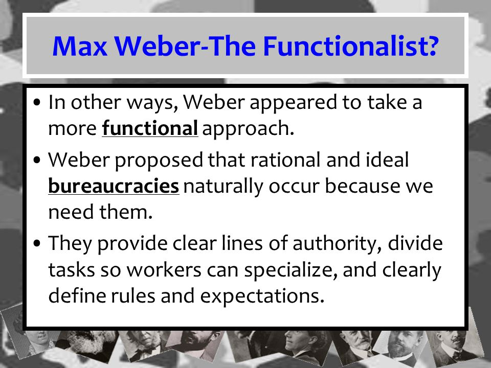 Max Weber-The Functionalist