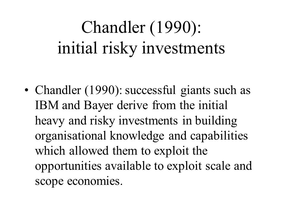Chandler (1990): initial risky investments