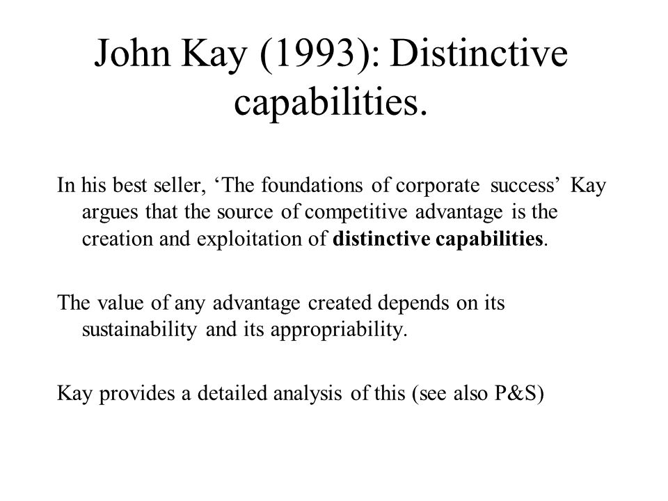 John Kay (1993): Distinctive capabilities.