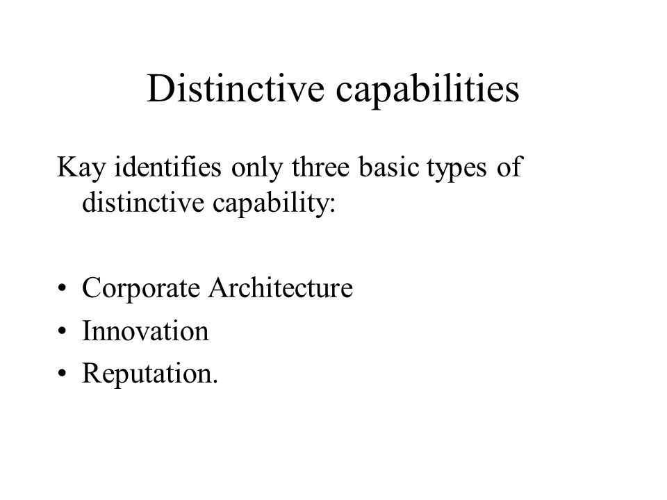 Distinctive capabilities