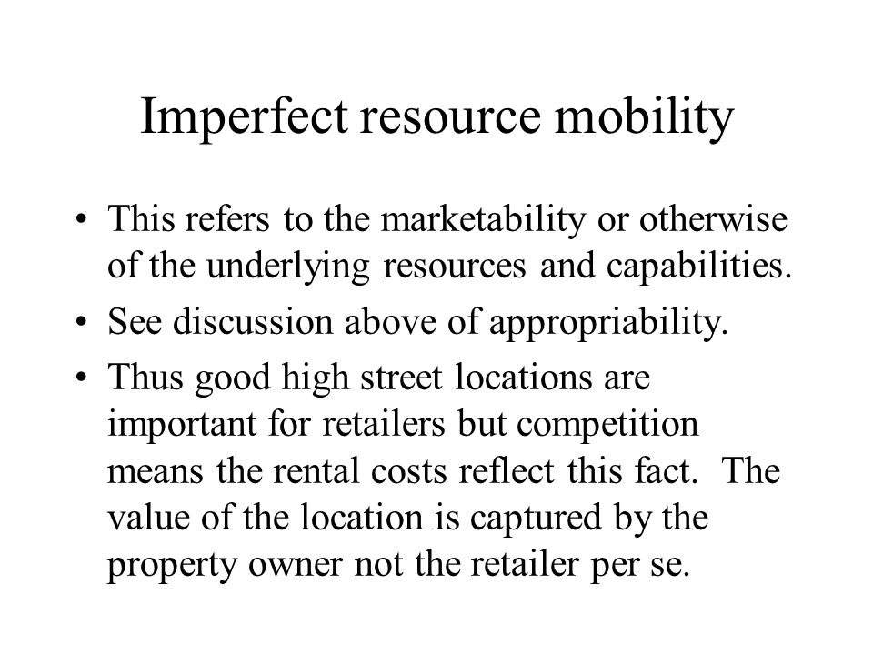 Imperfect resource mobility