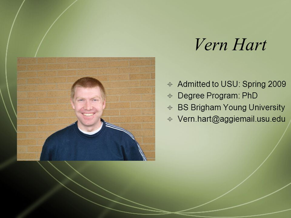 Vern Hart Admitted to USU: Spring 2009 Degree Program: PhD