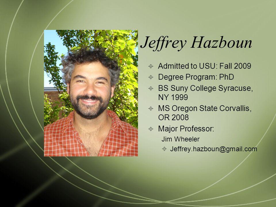 Jeffrey Hazboun Admitted to USU: Fall 2009 Degree Program: PhD