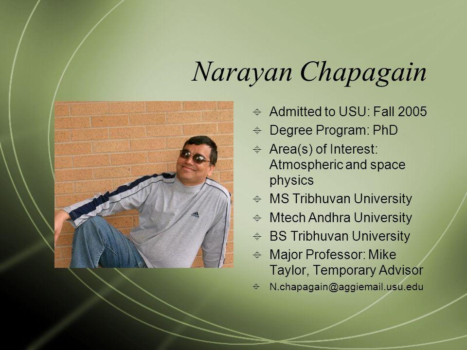 Narayan Chapagain Admitted to USU: Fall 2005 Degree Program: PhD