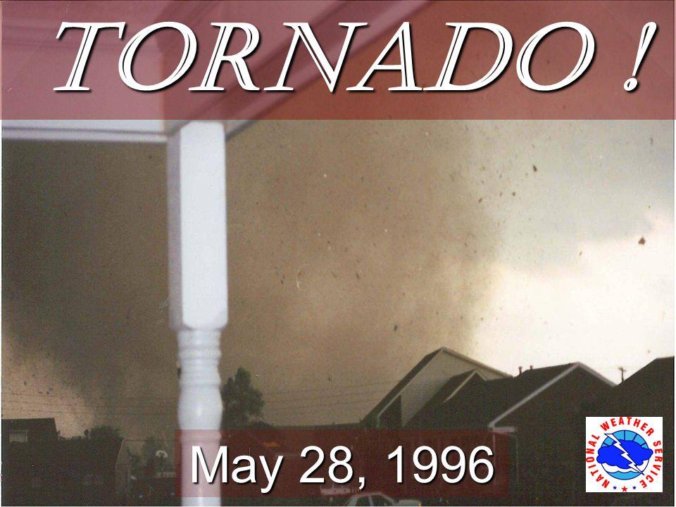 Tornado ! May 28, 1996