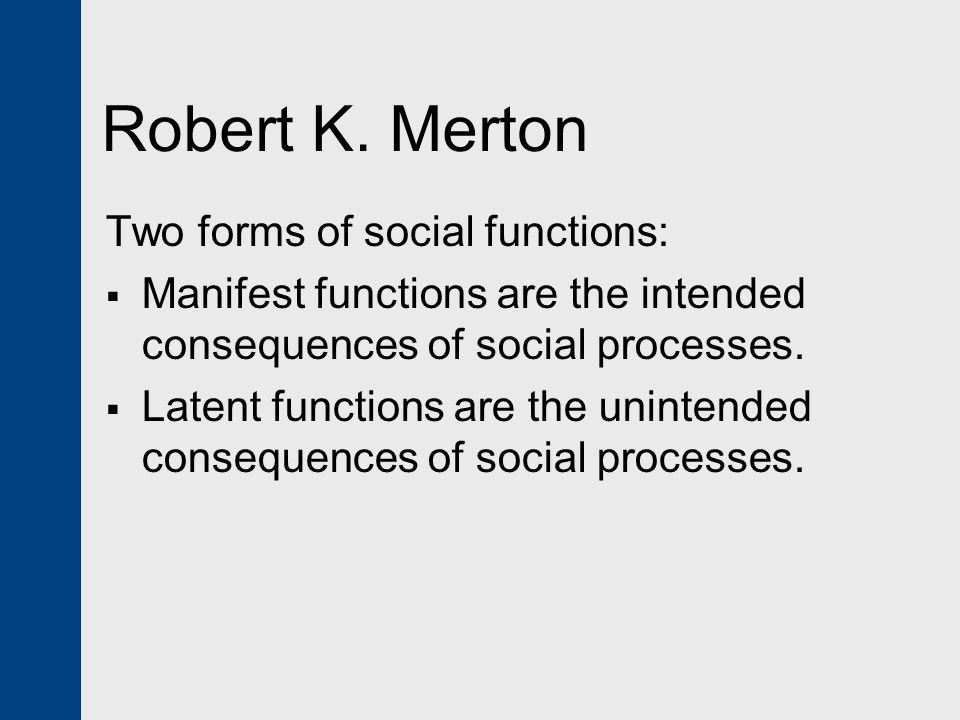 Robert K. Merton Two forms of social functions:
