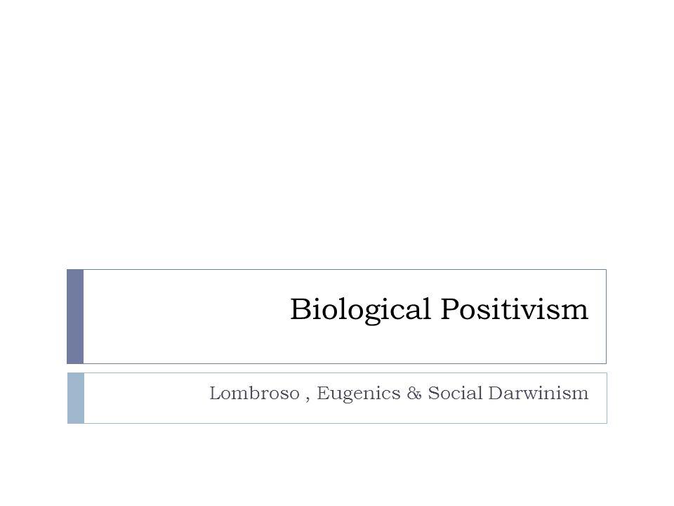 Biological Positivism