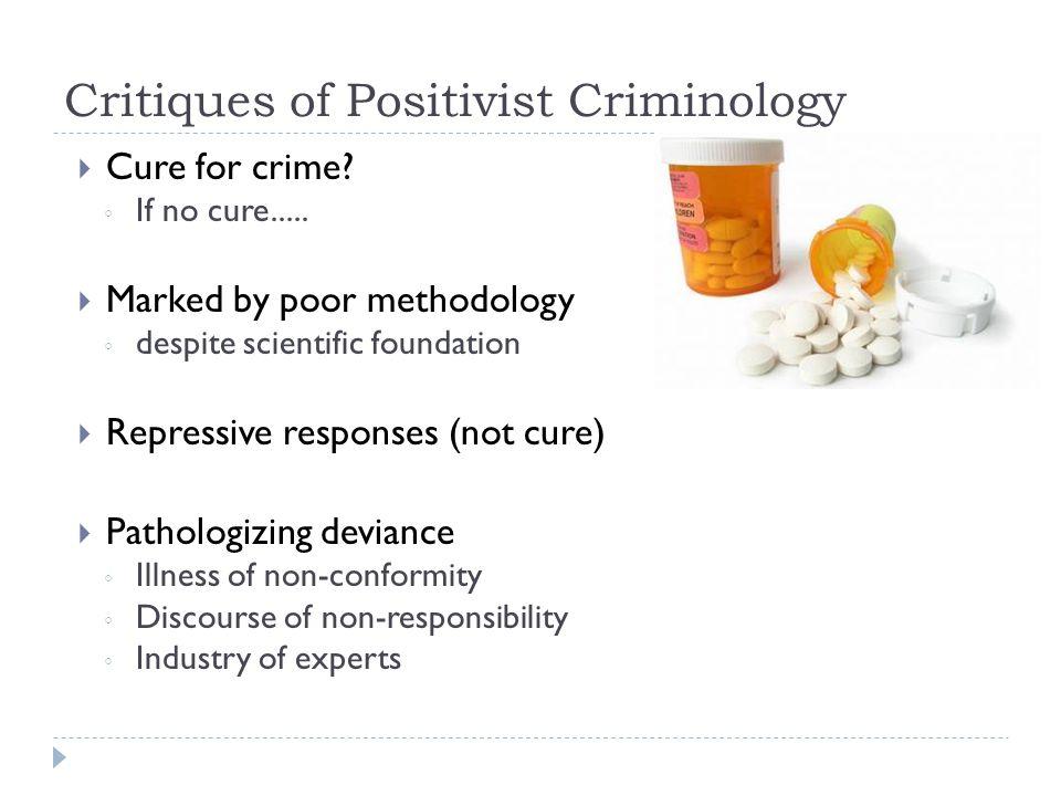 Critiques of Positivist Criminology