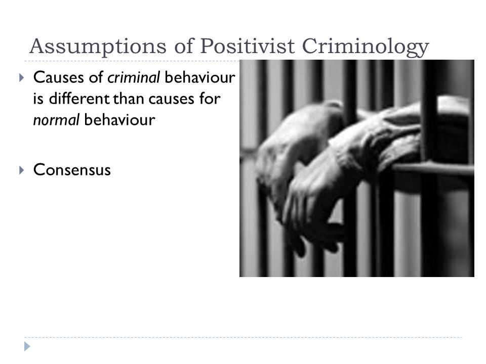 Assumptions of Positivist Criminology