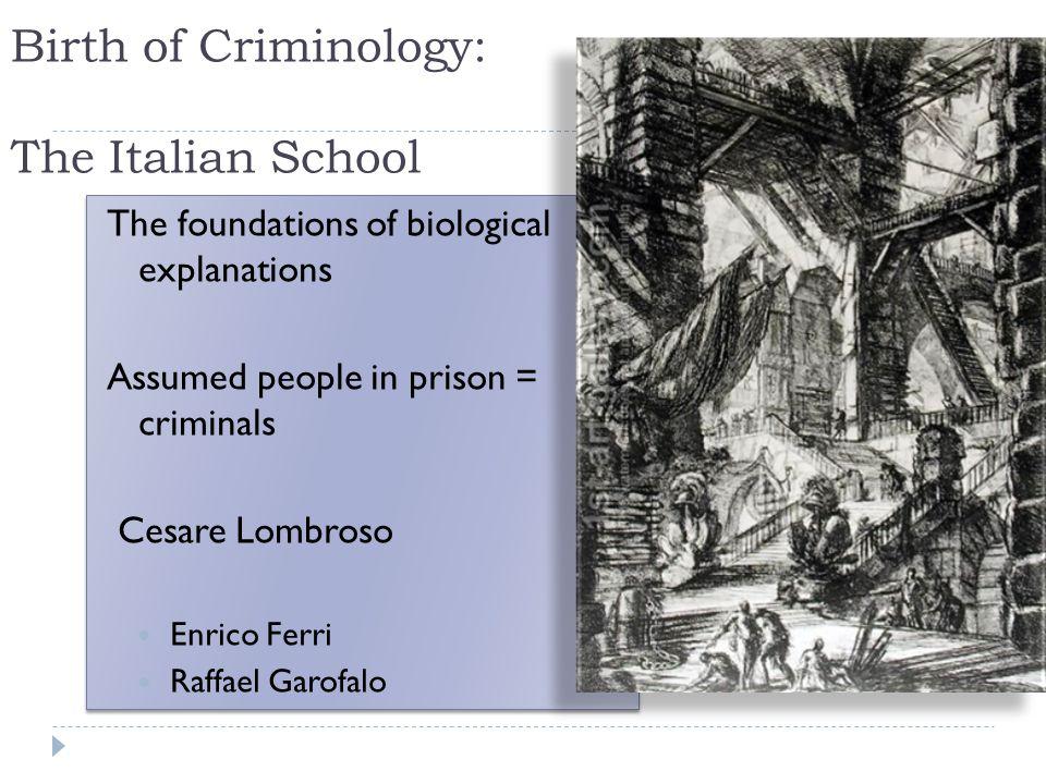 Birth of Criminology: The Italian School
