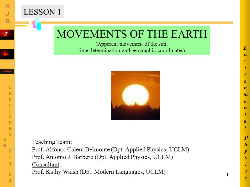 MOVEMENTS OF THE EARTH LESSON 1 Teaching Team:
