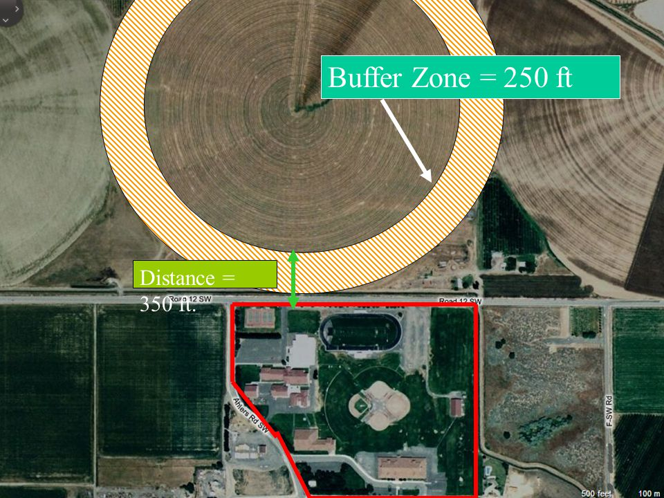 Buffer Zone = 250 ft Distance = 350 ft. Example: