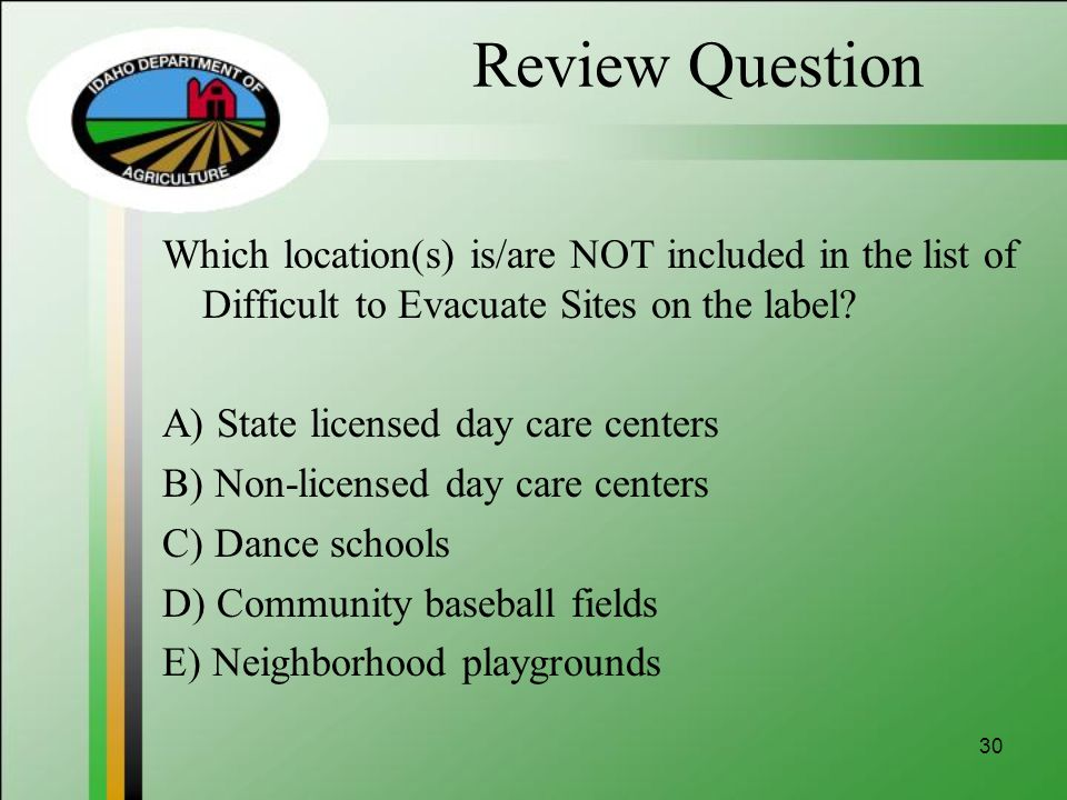 Review Question Which location(s) is/are NOT included in the list of Difficult to Evacuate Sites on the label