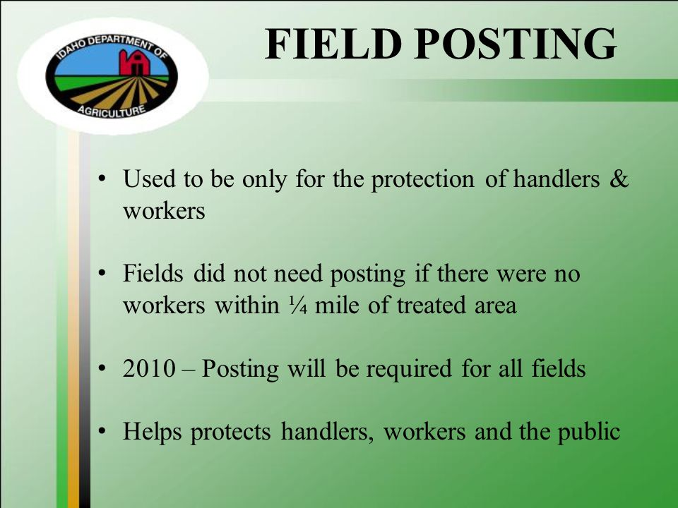 FIELD POSTING Used to be only for the protection of handlers & workers