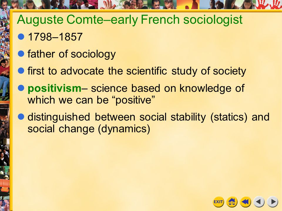 Auguste Comte–early French sociologist