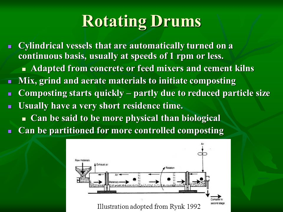 Rotating Drums Cylindrical vessels that are automatically turned on a continuous basis, usually at speeds of 1 rpm or less.