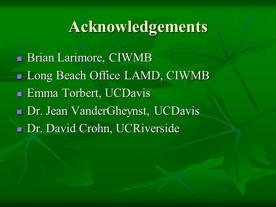 Acknowledgements Brian Larimore, CIWMB Long Beach Office LAMD, CIWMB