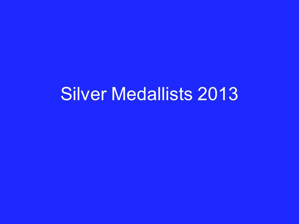 Silver Medallists 2013