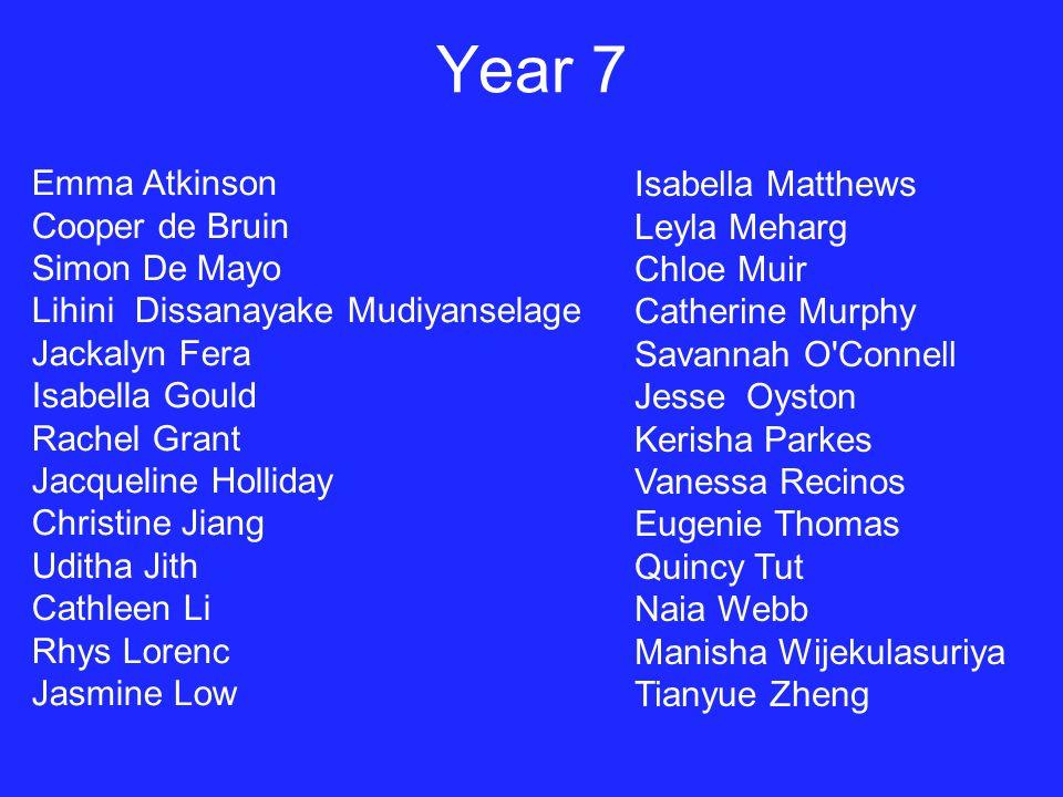 Year 7 Emma Atkinson Isabella Matthews Cooper de Bruin Leyla Meharg