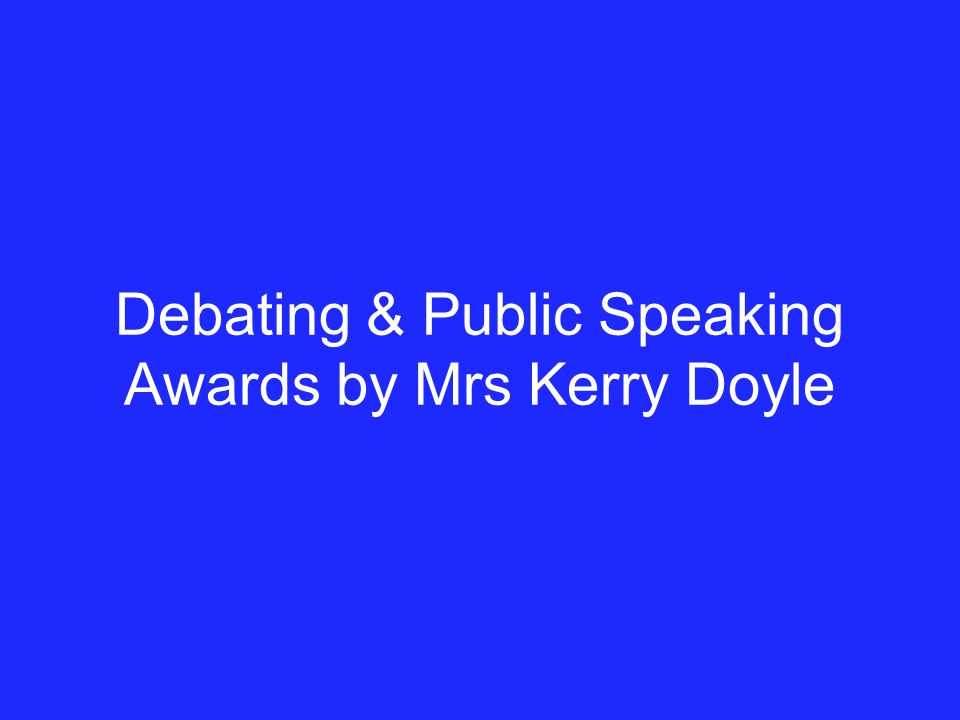 Debating & Public Speaking Awards by Mrs Kerry Doyle