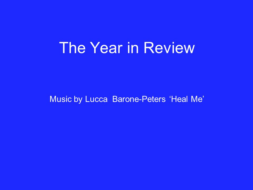 The Year in Review Music by Lucca Barone-Peters 'Heal Me'
