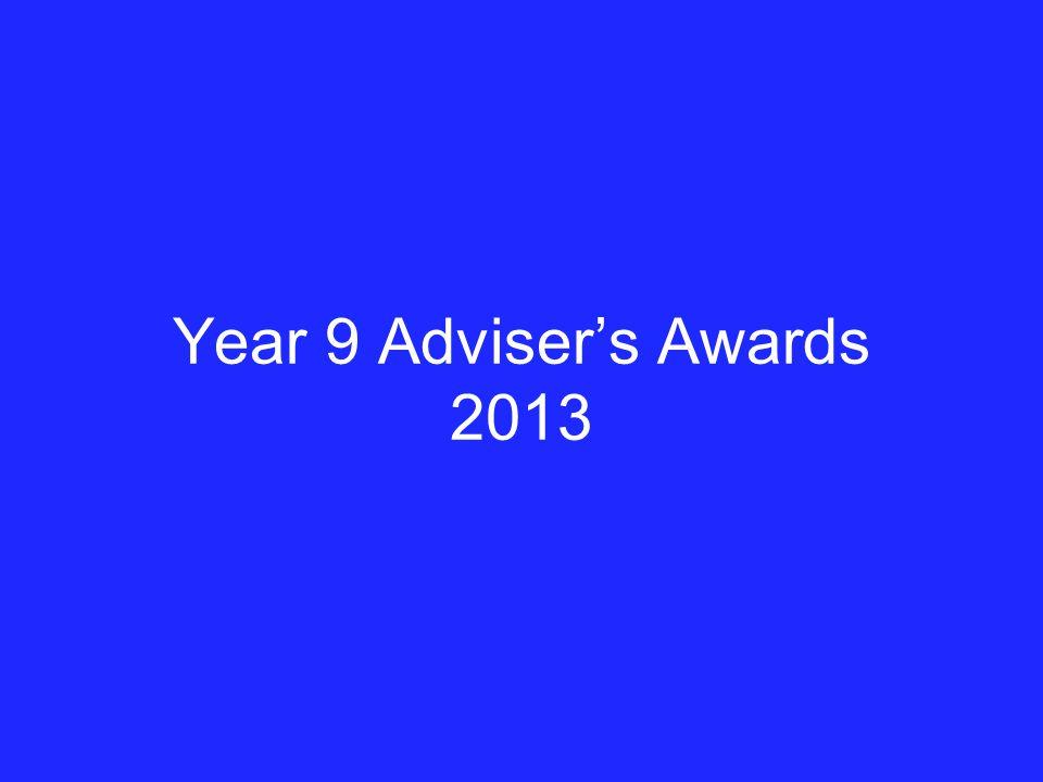 Year 9 Adviser's Awards 2013