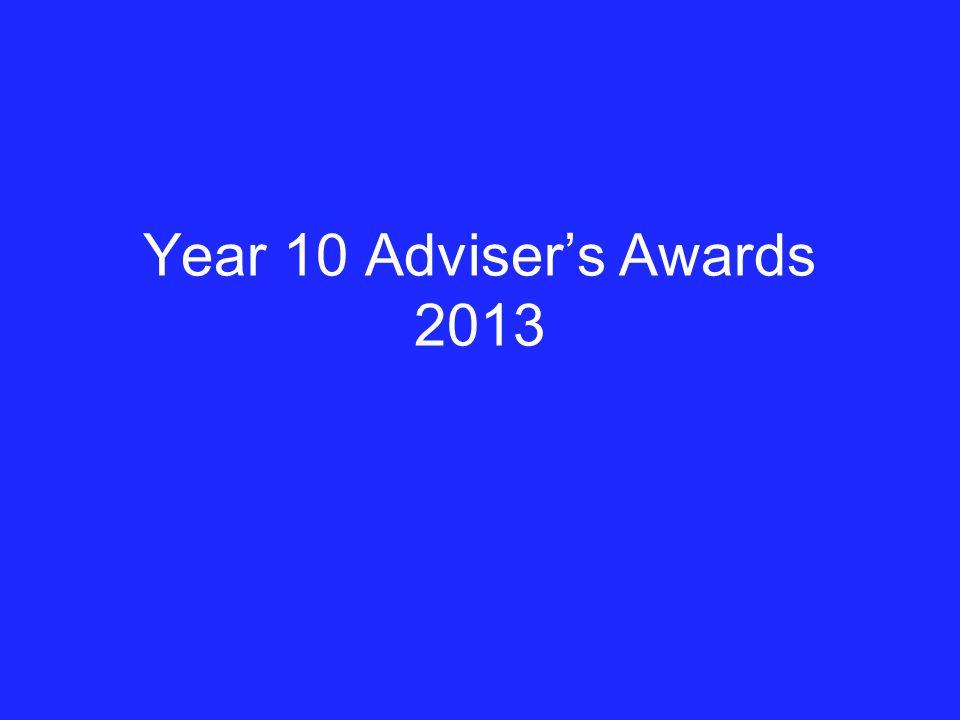Year 10 Adviser's Awards 2013