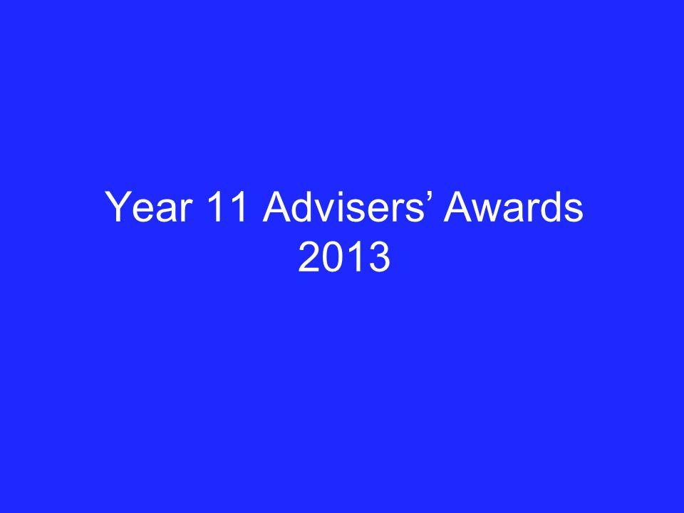 Year 11 Advisers' Awards 2013
