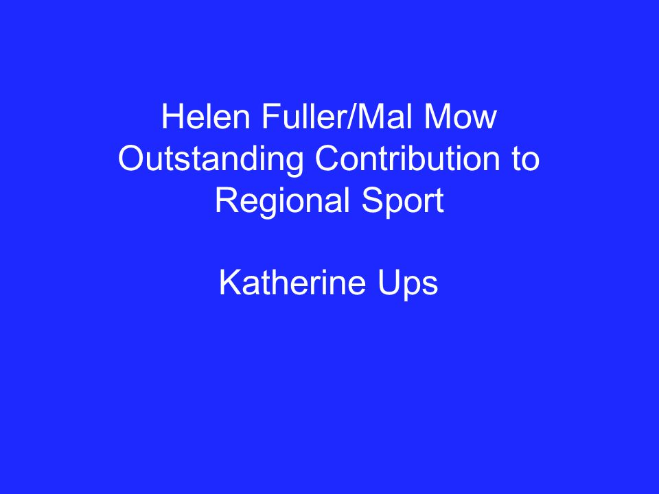 Helen Fuller/Mal Mow Outstanding Contribution to Regional Sport