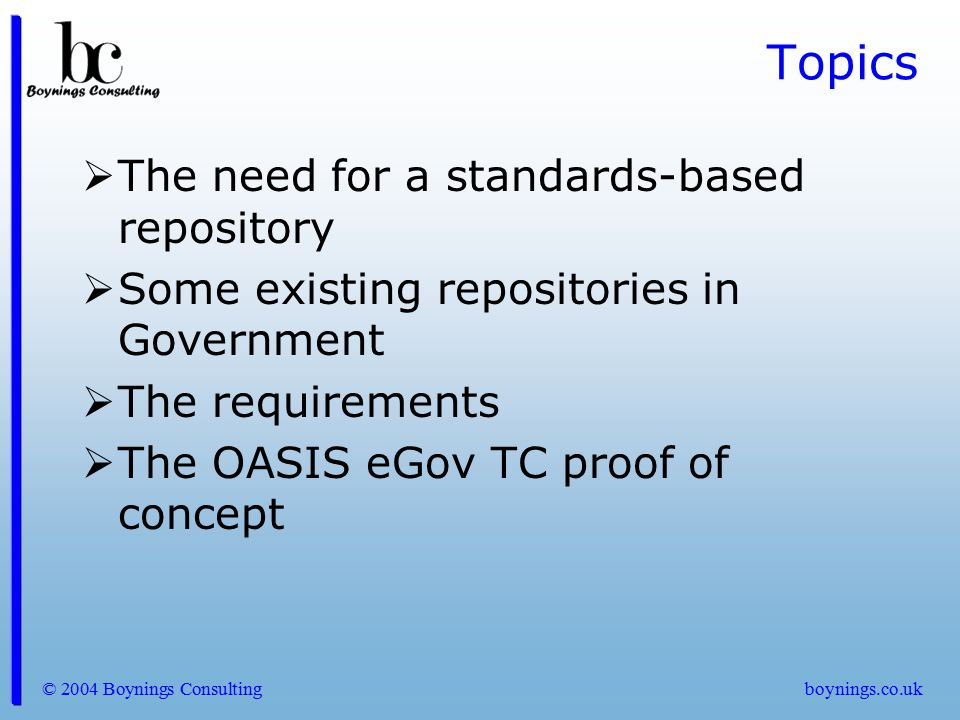 Topics The need for a standards-based repository