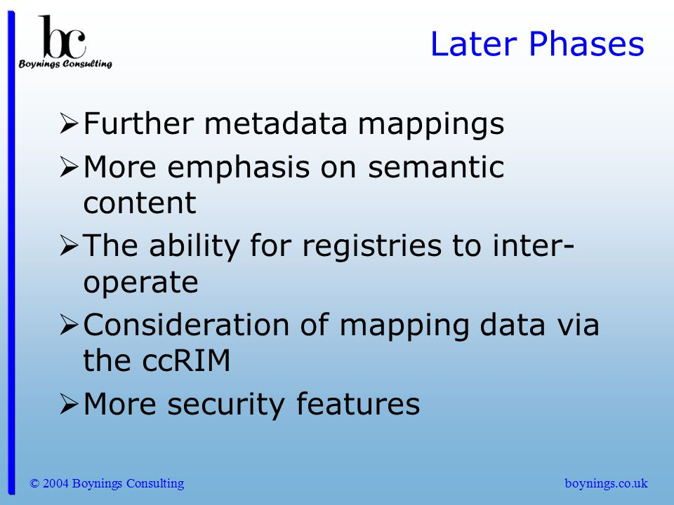 Later Phases Further metadata mappings