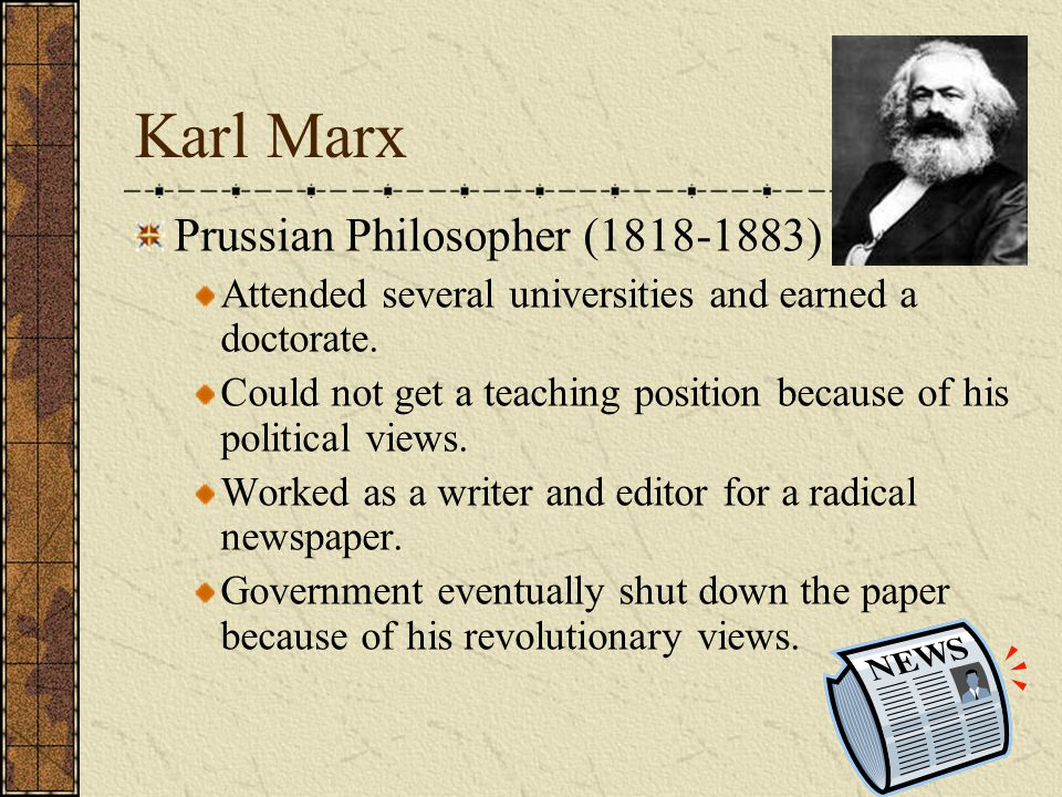 Karl Marx Prussian Philosopher ( )