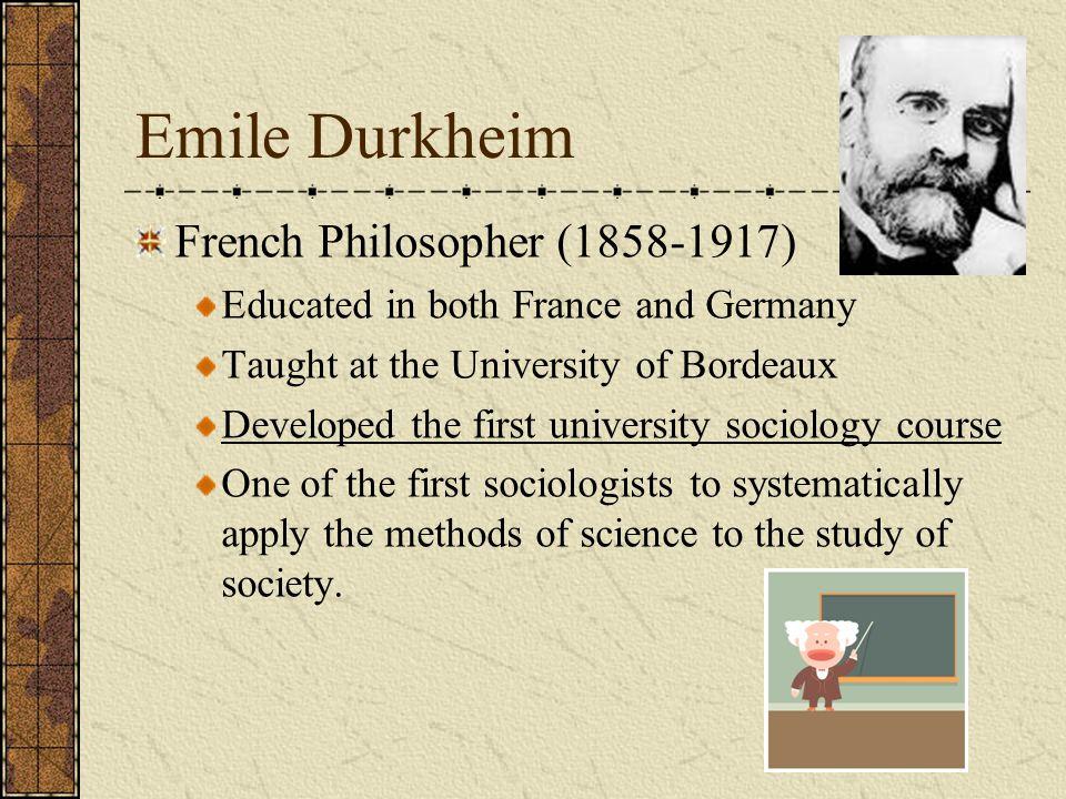 Emile Durkheim French Philosopher (1858-1917)