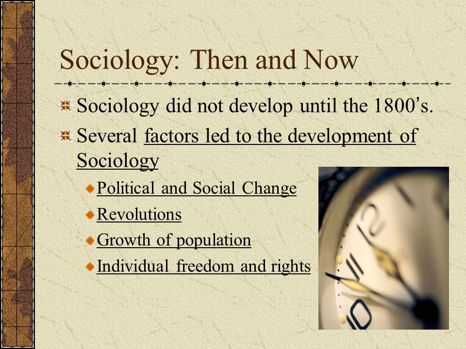 Sociology: Then and Now