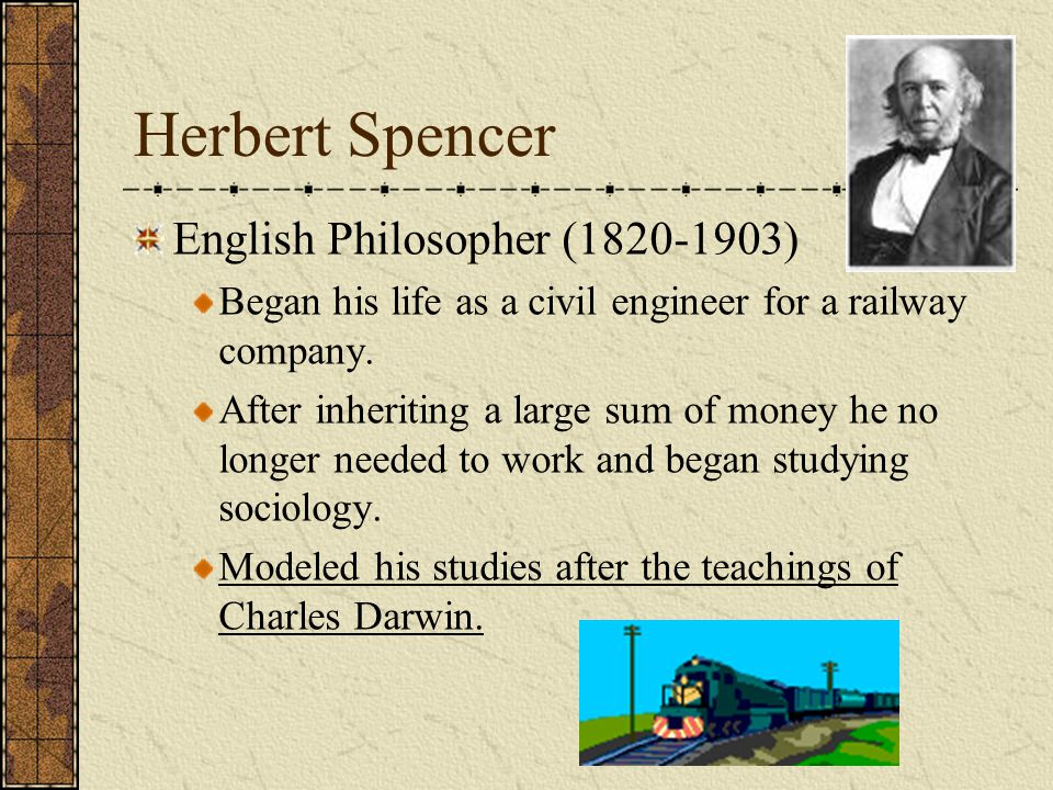 Herbert Spencer English Philosopher (1820-1903)