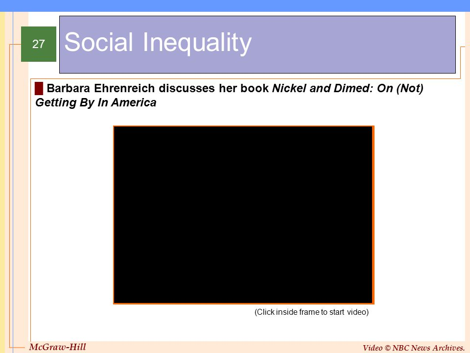 Social Inequality Barbara Ehrenreich discusses her book Nickel and Dimed: On (Not) Getting By In America.