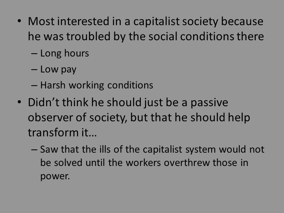 Most interested in a capitalist society because he was troubled by the social conditions there