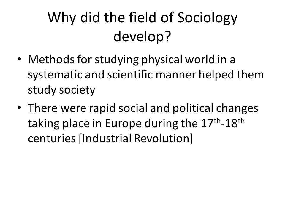 Why did the field of Sociology develop