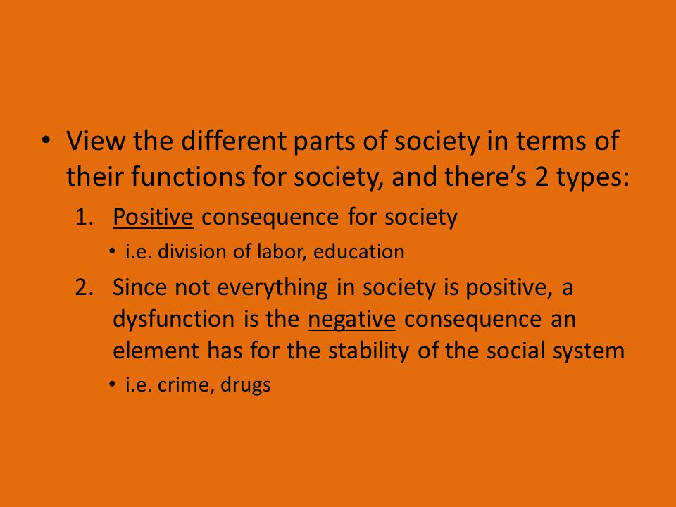 View the different parts of society in terms of their functions for society, and there's 2 types: