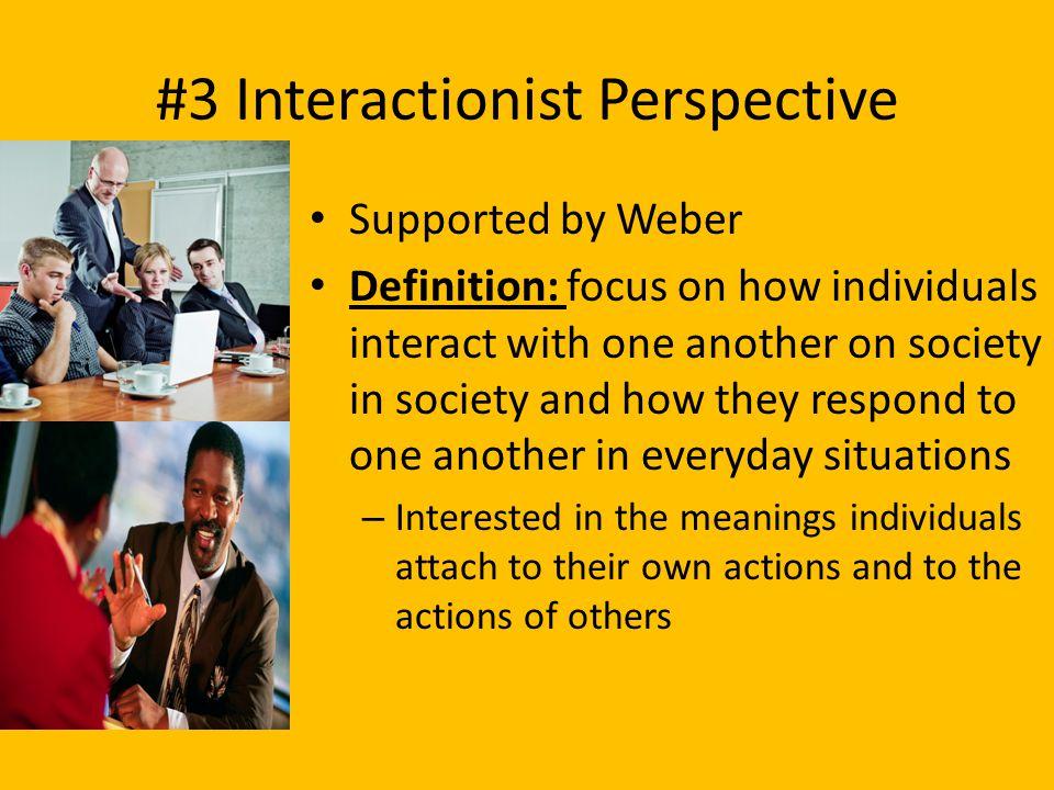 #3 Interactionist Perspective