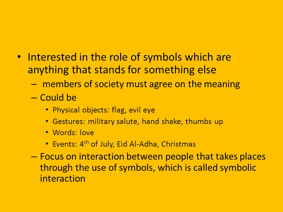 Interested in the role of symbols which are anything that stands for something else