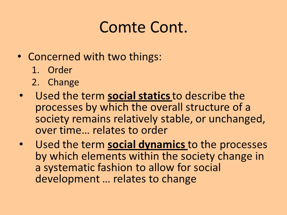 Comte Cont. Concerned with two things: