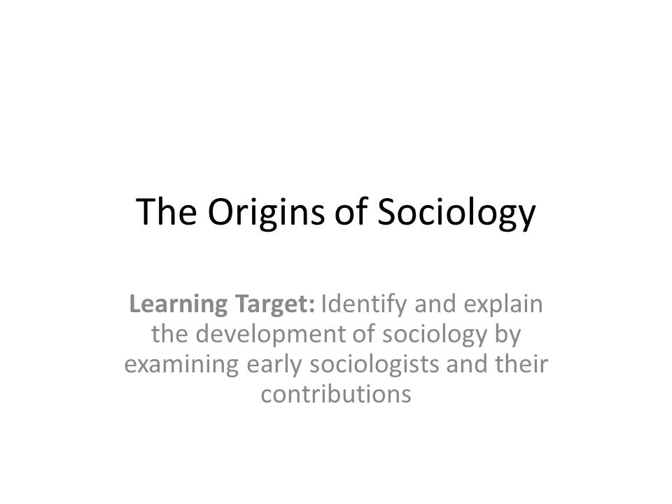 origin development of sociology as Unesco – eolss sample chapters historical developments and theoretical approaches in sociology – vol i - the historical development of sociology: sociological traditions - charles crothers.
