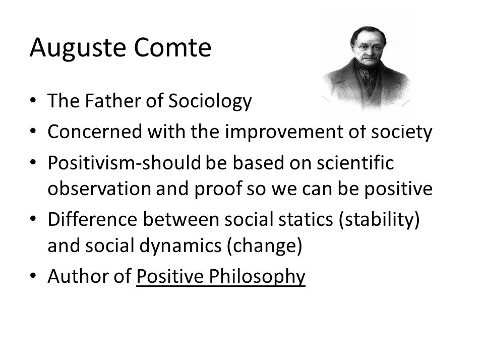 Auguste Comte The Father of Sociology