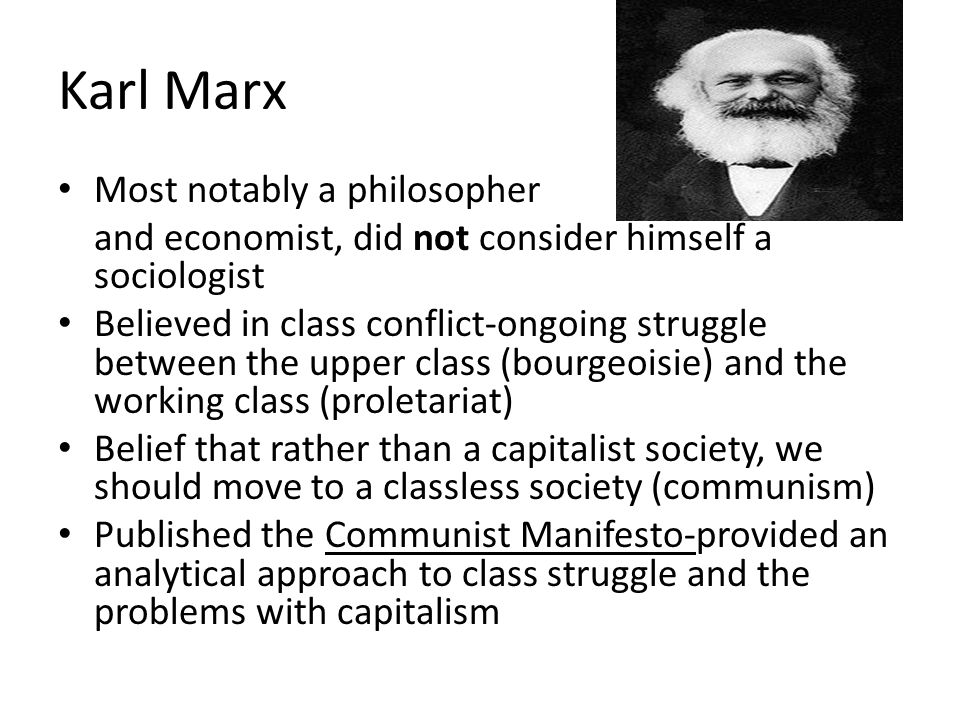 Karl Marx Most notably a philosopher