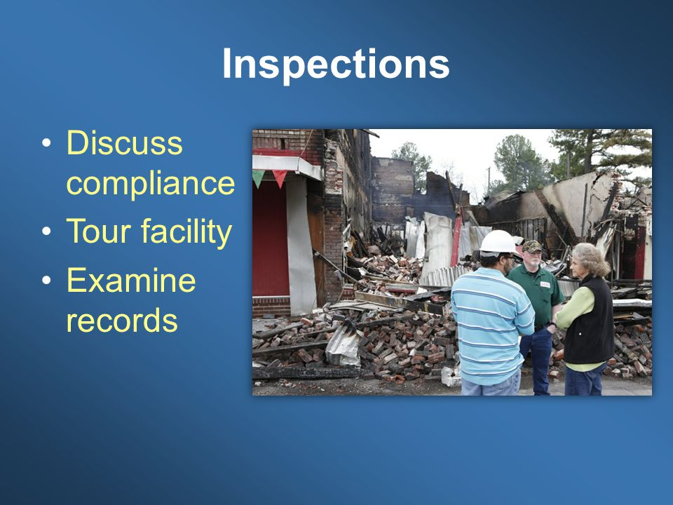 Inspections Discuss compliance Tour facility Examine records